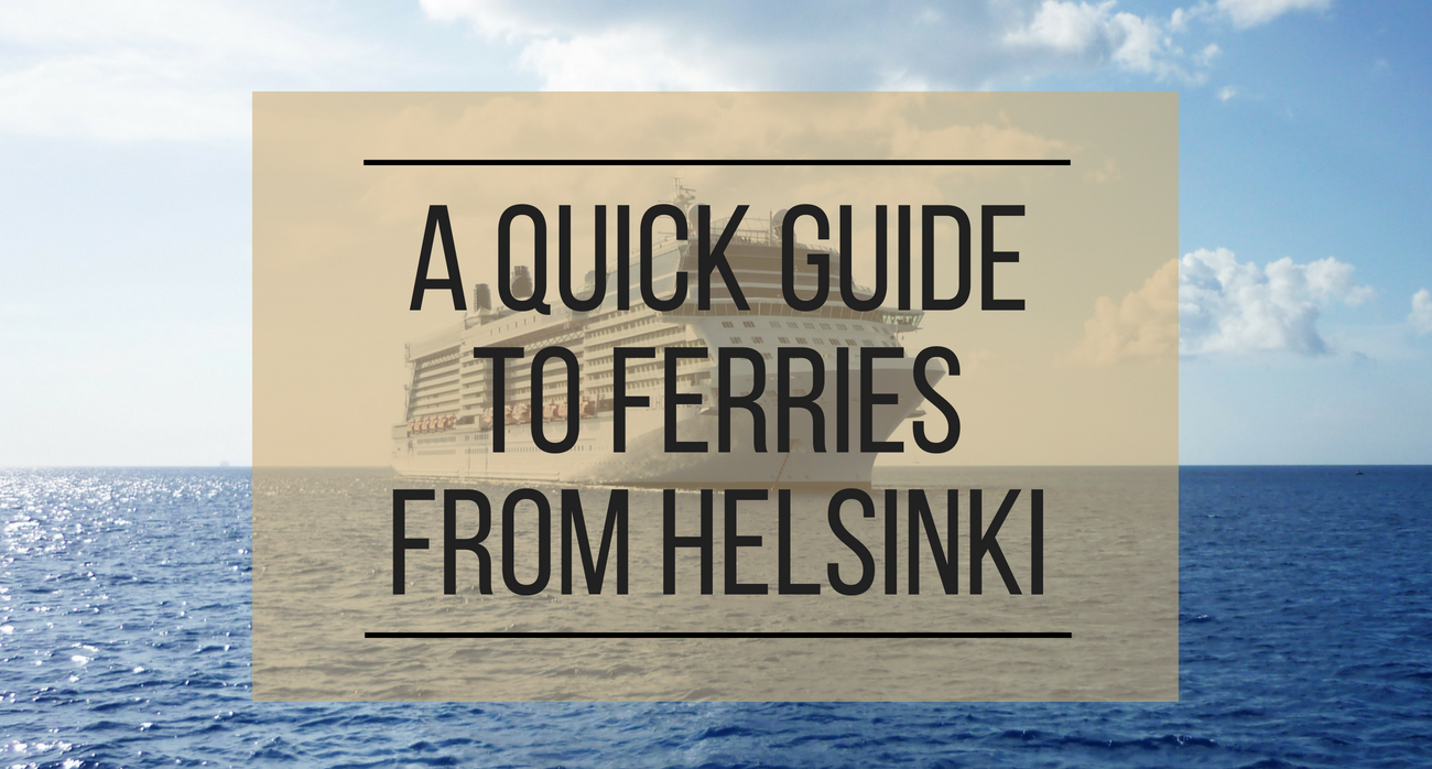 A Quick Guide to Ferries in Helsinki