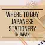 Where to Buy Japanese Stationery in Japan