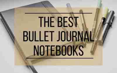 Guide to the Best Bullet Journal Notebooks 2021